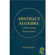 Abstract Algebra: A First Course by Saracino, Dan, 9781577665366
