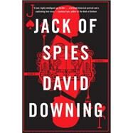 Jack of Spies by Downing, David, 9781616955366