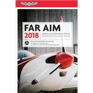 FAR AIM 2018 by Aviation Supplies & Academics, Inc., 9781619545366