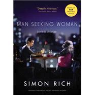 Man Seeking Woman (originally published as The Last Girlfriend on Earth) by Rich, Simon, 9780316385367