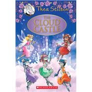 The Cloud Castle: A Geronimo Stilton Adventure (Thea Stilton: Special Edition #4) A Geronimo Stilton Adventure by Stilton, Thea, 9780545835367