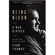 Being Nixon by Thomas, Evan, 9780812995367
