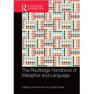 The Routledge Handbook of Metaphor and Language by Semino; Elena, 9781138775367