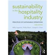 Sustainability in the Hospitality Industry: Principles of sustainable operations by Legrand; Willy, 9781138915367