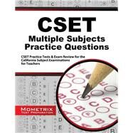 Cset Multiple Subjects Practice Questions by Cset Exam Secrets Test Prep, 9781630945367