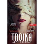 Troika by Pelzman, Adam, 9780425275368