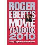 Roger Ebert's Movie Yearbook 2010 by Ebert, Roger, 9780740785368