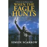When the Eagle Hunts by Scarrow, 9780312305369