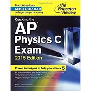 Cracking the AP Physics C Exam, 2015 Edition by PRINCETON REVIEW, 9780804125369