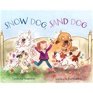 Snow Dog, Sand Dog by Singleton, Linda Joy; Golden, Jess, 9780807575369