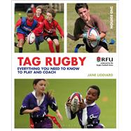 Tag Rugby Everything you need to know to play and coach by Liddiard, Jane, 9781408195369