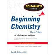Schaum's Outline of Beginning Chemistry, Third Edition by Goldberg, David, 9780071635370