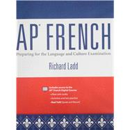 Advanced Placement French: Preparing for the Language and Culture Examination 2012 (NWL) by Ladd, Richard, 9780133175370