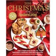 Christmas With Southern Living 2016 by Southern Living Magazine, 9780848745370