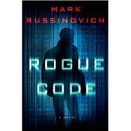 Rogue Code A Jeff Aiken Novel by Russinovich, Mark, 9781250035370