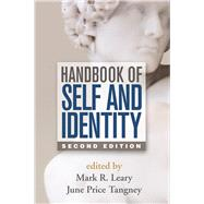 Handbook of Self and Identity, Second Edition by Leary, Mark R.; Tangney, June Price, 9781462515370