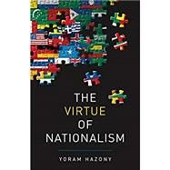 The Virtue of Nationalism by Hazony, Yoram, 9781541645370