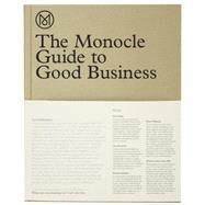 The Monocle Guide to Good Business by Tuck, Andrew; Brule, Tyler, 9783899555370