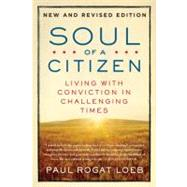 Soul of a Citizen Living with Conviction in Challenging Times by Loeb, Paul Rogat, 9780312595371