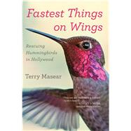 Fastest Things on Wings by Masear, Terry, 9780544705371