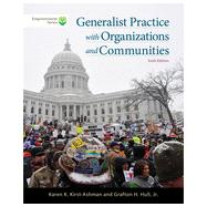 Brooks/Cole Empowerment Series: Generalist Practice with Organizations and Communities (book only) by Kirst-Ashman, Karen K.; Hull, Jr., Grafton H., 9781285465371