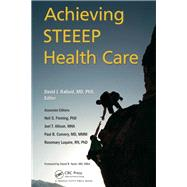 Achieving STEEEP Health Care: Baylor Health Care System's Quality Improvement Journey by Ballard, MD, PhD, MSPH, FACP;, 9781466565371
