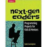 Next-gen Coders by Cunningham, Katie, 9781491905371