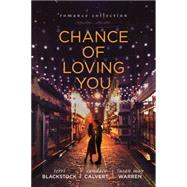 Chance of Loving You by Blackstock, Terri; Calvert, Candace; Warren, Susan May, 9781496405371