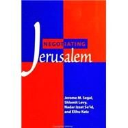 Negotiating Jerusalem by Segal, Jerome M.; Levy, Shlomit; Sa Id, Nader Izzat; Katz, Elihu, 9780791445372
