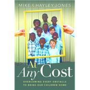 At Any Cost by Jones, Mike; Jones, Hayley, 9781617955372