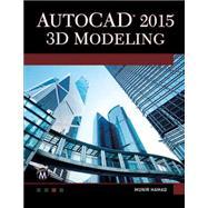 Autocad 3D Modeling 2015 by Hamad, Munir M., 9781937585372
