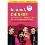 Instant Chinese: How to Express over 1,000 Different Ideas With Just 100 Key Words and Phrases by De Mente, Boye; Fan, Jiageng, 9780804845373