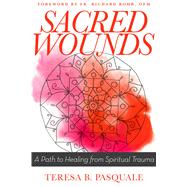 Sacred Wounds by Pasquale, Teresa B.; Rohr, Richard, 9780827235373
