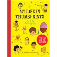 The Small Object My Life in Thumbprints by Neuburger, Sarah (CRT), 9781452135373
