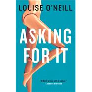 Asking for It by O'neill, Louise, 9781681445373