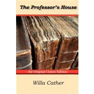 The Professor's House: The Original Classic Edition by Cather, Willa, 9781742445373