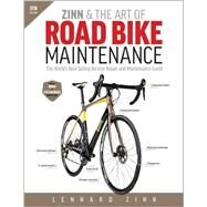 Zinn & the Art of Road Bike Maintenance by Zinn, Lennard; Telander, Todd; Reisel, Mike, 9781937715373