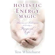 Holistic Energy Magic by Whitehurst, Tess, 9780738745374