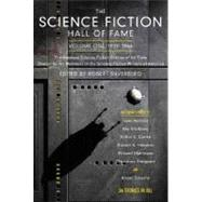 The Science Fiction Hall of Fame, Volume One 1929-1964 The Greatest Science Fiction Stories of All Time Chosen by the Members of the Science Fiction Writers of America by Silverberg, Robert, 9780765305374