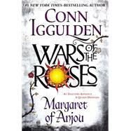 Wars of the Roses: Margaret of Anjou by Iggulden, Conn, 9780399165375