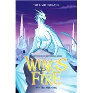 Winter Turning (Wings of Fire, Book 7) by Sutherland, Tui T., 9780545685375