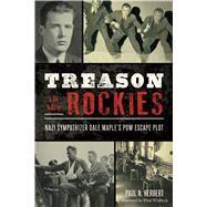 Treason in the Rockies by Herbert, Paul N.; Whitlock, Flint, 9781467135375