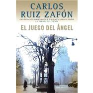 El Juego del Ángel by RUIZ ZAFON, CARLOS, 9780307455376