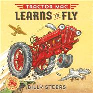 Tractor Mac Learns to Fly by Steers, Billy, 9780374305376