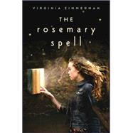 The Rosemary Spell by Zimmerman, Virginia, 9780544445376