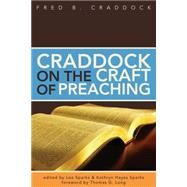 Craddock on the Craft of Preaching by Craddock, Fred B.; Sparks, Lee; Sparks, Kathryn Hayes; Long, Thomas G., 9780827205376