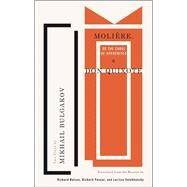 Moliere, or the Cabal of Hypocrites and Don Quixote by Bulgakov, Mikhail Afanasevich; Nelson, Richard; Pevear, Richard; Volokhonsky, Larissa, 9781559365376