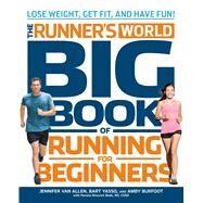 Runner's World Big Book of Running for Beginners by VAN ALLEN, JENNIFERYASSO, BART, 9781609615376