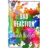 A Bad Reaction by Bridges, Sarah, 9781634505376