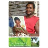 The Gebusi: Lives Transformed in a Rainforest World by Knauft, Bruce, 9780073405377